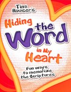 Hiding the Word in My Heart: Fun Ways to Memorize Scriptures Paperback