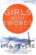 Girls With Swords (Large Print)