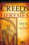 Creeds and Heresies Then and Now (Rose Guide Series) Booklet