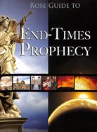 Rose Guide to End-Times Prophecy (Rose Guide Series) Paperback