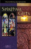 What the Bible Says About Spiritual Gifts (Rose Guide Series) Pamphlet