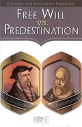 Free Will Vs. Predestination (Rose Guide Series) Pamphlet