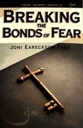 Breaking the Bonds of Fear (Rose Guide Series)