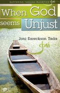 Suffering Through Injustice: When God Seems Unjust (Rose Guide Series) Pamphlet