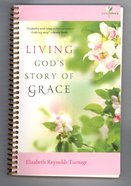 Living God's Story of Grace (#02 in Living Story Series) Spiral