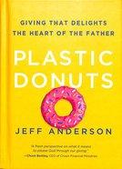 Plastic Donuts Hardback