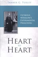 Heart to Heart: Octavius Winslow's Experimental Preaching