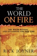 The World on Fire: The Welsh Revival and It's Lessons For Our Time Paperback