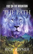 The Path (#01 in Fire On The Mountain Series) Paperback
