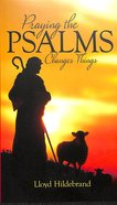 Praying the Psalms Changes Things Mass Market