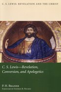 Lewis: Revelation, Conversion, and Apologetics Paperback