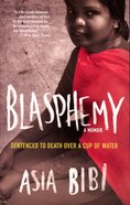 Blasphemy: A Memoir: Sentenced to Death Over a Cup of Water Paperback