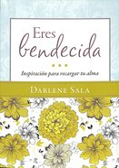 Eres Bendecida (You Are Blessed) Paperback