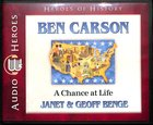 Ben Carson - a Chance At Life (Unabridged, 4 CDS) (Heroes Of History Series) CD