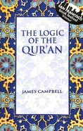 The Logic of the Qur'an Paperback