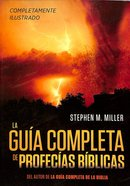 Gua Completa De Profecas Bblicas, La (The Complete Guide To Bible Prophecy) Paperback
