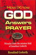 How I Know God Answers Prayer Paperback