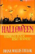 Halloween: Harmless Fun Or Risky Business Paperback