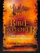 The Bible Explorer: God's Word From Genesis to Revelation
