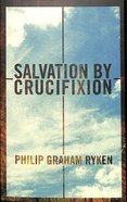 Salvation By Crucifixion Paperback
