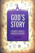 God's Story: A Student's Guide to Church History Paperback