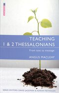 "Teaching 1 & 2 Thessalonians (Proclamation Trust's ""Preaching The Bible"" Series) Paperback"