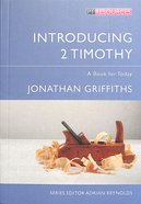 "Introducing 2 Timothy (Proclamation Trust's ""Preaching The Bible"" Series)"