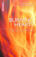 "Burning Hearts: Preaching to the Affections (Proclamation Trust's ""Preaching The Bible"" Series) Paperback"