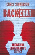 Backchat: Answering Christianity's Critics Paperback