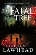 The Fatal Tree (#05 in Bright Empires Series) Paperback