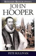 John Hooper (Bitesize Biographies Series) Paperback