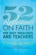 52 Reflections on Faith For Busy Preachers and Teachers