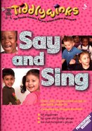 Say and Sing (Tiddlywinks Series)
