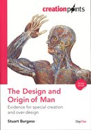 Design and Origin of Man, the - Evidence For Special Creation and Over-Design (Creation Points Series) Paperback