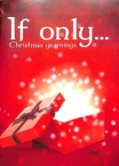 If Only....Christmas Yearnings