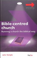 Bible-Centred Church (Ministering The Master's Way Series) Paperback