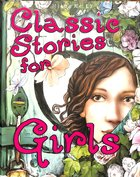 Classic Stories For Girls Paperback