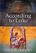 According to Luke: The Third Gospel's Ordered Historical Narrative Paperback