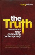 Truth, the Study Edition (New Testament) Hardback