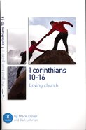 1 Corinthians 10-16 Loving Church (The Good Book Guides Series) Paperback