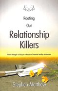 Rooting Out Relationship Killers Paperback