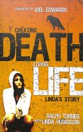 Cheating Death, Living Life: Linda's Story Paperback