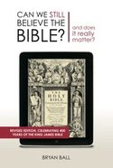 Can We Still Believe the Bible? Paperback