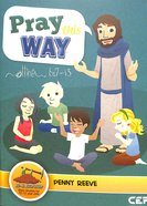 Pray This Way - Matthew 6: 7-13 (Dig In Discipleship Series) Paperback