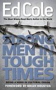 Strong Men in Tough Times Paperback