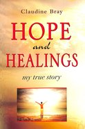 Hope and Healings: My True Story Paperback
