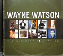 The Ultimate Collection: Wayne Watson