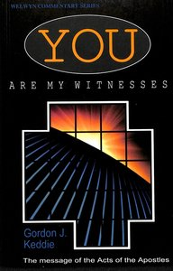 You Are My Witnesses (Acts) (Welwyn Commentary Series)