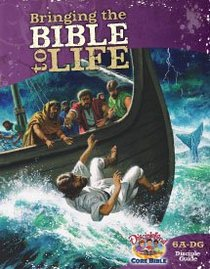 Dlc A6: Bringing the Bible to Life Students Guide Ages 11-14 (Discipleland Level 6, Ages 11-14, Qtrs Abcd Series)