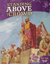 Dlc C6: Walking With God Students Guide Ages 11-14 (Standing Above the Crowd) (Discipleland Level 6, Ages 11-14, Qtrs Abcd Series)